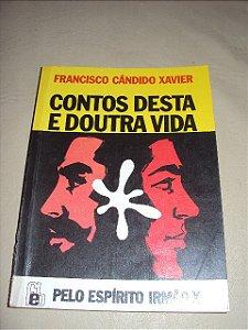 Contos Desta E Doutra Vida- Francisco Cândido Xavier -