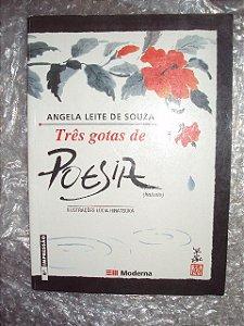 Três Gotas De Poesia  - Angela Leite De Souza