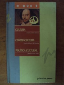 O Que É Cultura - Cantracultura - Política Cultural