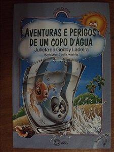 Aventuras E Perigos De Um Copo D'água - Julieta G. Ladeira