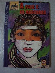 A Face E As Máscaras - Fernando Vaz