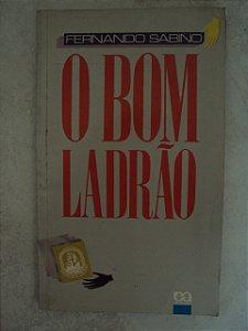 O Bom Ladrão - Fernando Sabino