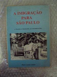 A Imigração Para São Paulo - Plínio Carnier Júnior