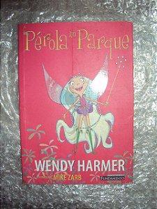 Pérola No Parque - Wendy Harmer