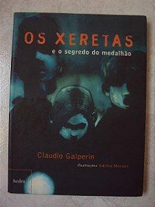 Os Xeretas E O Segredo Do Medalhão - Claudio Galperin
