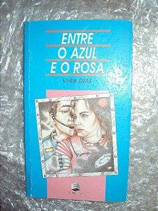 Entre O Azul E O Rosa - Vera Dias