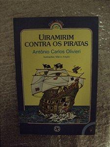 Uiramirim Contra Os Piratas - Antônio Carlos Olivieri