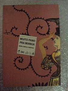 Muito Pano Pra Manga - Maria Amália Camargo