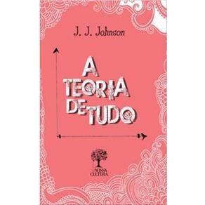 A Teoria De Tudo - J. J.  Johnson