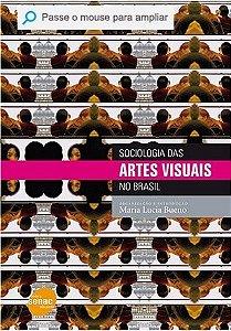 Sociologia Das Artes Visuais No Brasil - Maria Lucia