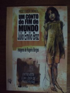 Um Conto De Fim De Mundo - Júlio Emílio Braz