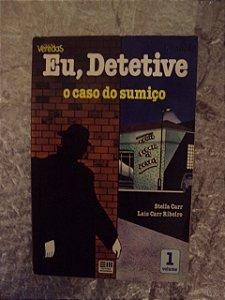 Eu, Detetive - O Caso Do Sumiço - Stella Carr / Laís Carr