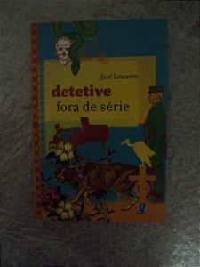 Detetive Fora De Série - José Louzeiro