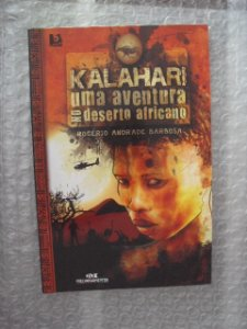 Kalahari Uma Aventura No Deserto Africano - Rogério Andrade