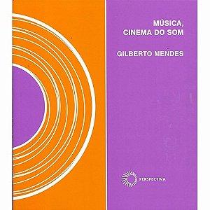 Música, Cinema Do Som - Gilberto Mendes