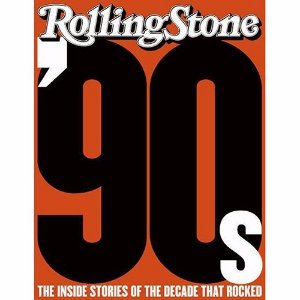Rolling Stones - The 90s - Rock - The Inside Stories from the decade that Rocked