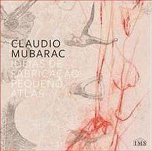 Idéias De Fabricação: Pequeno Atlas - Claudio Mubarac - Novo