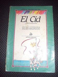 El Cid O Herói Da Espanha - Paulo Reginato