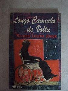 Longo Caminho De Volta  - Ricardo Lucena Júnior