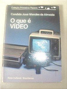 O Que É Video - Candido José Mendes De Almeida
