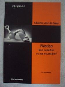 Plástico Bem Supérfluo Ou Mal Necessário - Eduardo Leite