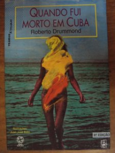 Quando Fui Morto Em Cuba - Roberto Drummond