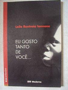 Eu Gosto Tanto De Você ...leila Rentroia Lannone