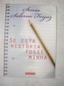 Se Esta História Foss Minha - Sonia Salerno Forjaz