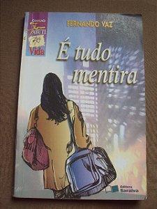 É Tudo Mentira  - Fernando Vaz