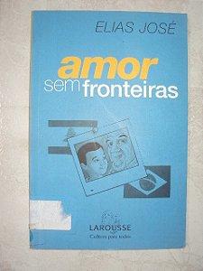 Amor Sem Fronteiras - Elias José