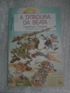 A Ditadura Da Beata - Lourenço Cazarré