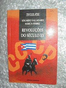 Revoluções Do Século X X  -eduardo Valladares/ Márcia Berbel