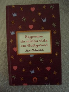 Segredos Da Minha Vida Em Hollywood - Jen Calonita