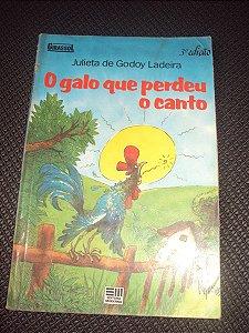 O Galo Que Perdeu O Canto - Julieta De Godoy Ladeira
