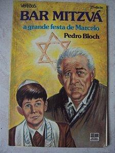 Bar Mitzá A Grande Festa De Marcelo - Pedro Bloch