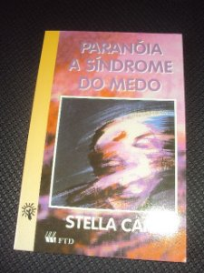 Paranóia A Síndrome Do Medo - Stella Car