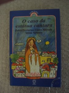 O Caso Da Estátua Cantora - Telma Guimarães Castro Andrade