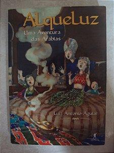 Alqueluz Uma Aventura Das Arábias - Luiz Antonio Aguiar