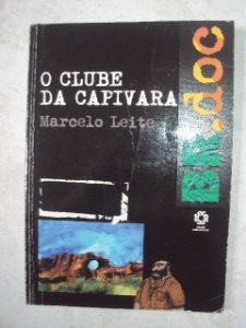 O Clube Da Capivara - Marcelo Leite
