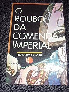 O Roubo Da Comenda Imperial -ganymédes José