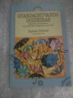 Guardachuvando Doideiras - Sylvia Orthof