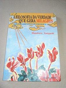 A Filosofia Da Verdade Que Gera Milagres-masaharu Taniguchi