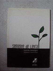 Semente De Letra - Marcia Camargos