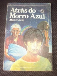 Atrás Do Morro Azul - Miguel Jorge