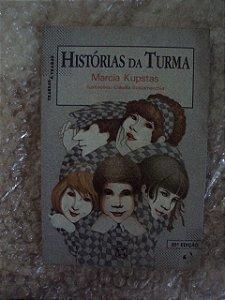 Histórias Da Turma - Marcia Kupstas