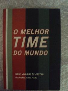 O Melhor Time Do Mundo - Jorge Viveiros De Castro