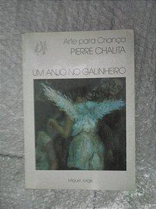 Um Anjo No Galinheiro - Miguel Jorge