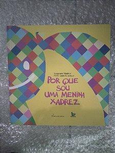 Por Que Sou Uma Menina Xadrez - Blandina Franco / José Carlo
