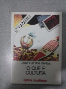 O Que É Cultura - José Luiz Dos Santos- Coleção Primeiros