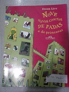 Nove Novos Contos De Fadas E De Princesas - Didier Lévy